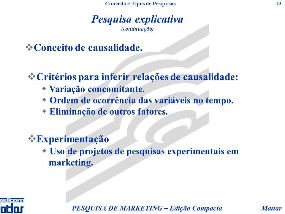 Mattar PESQUISA DE MARKETING – Edição Compacta 23 Conceito de causalidade.