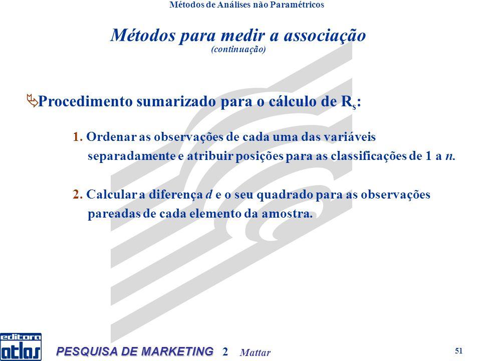 Mattar PESQUISA DE MARKETING 2 51 Métodos de Análises não Paramétricos 1.