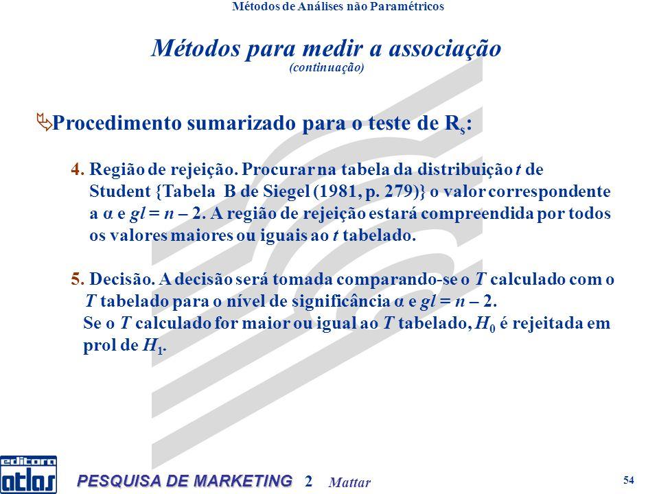 Mattar PESQUISA DE MARKETING 2 54 Métodos de Análises não Paramétricos 4.