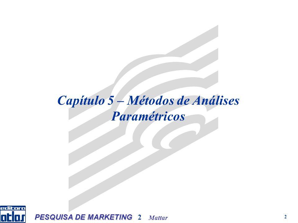 Mattar PESQUISA DE MARKETING 2 2 Capítulo 5 – Métodos de Análises Paramétricos