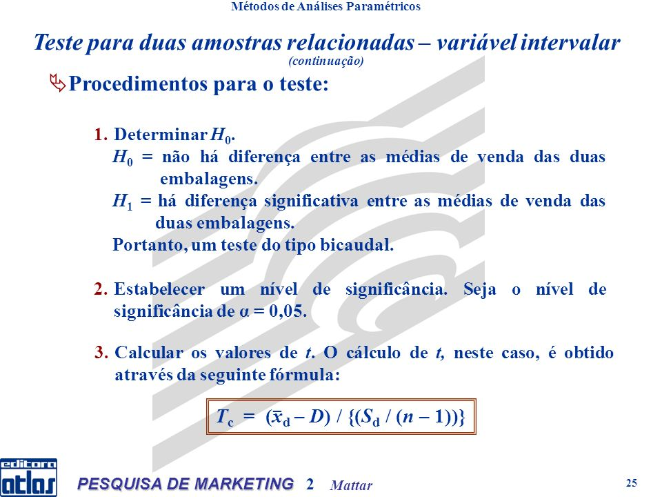 Mattar PESQUISA DE MARKETING 2 25 3.Calcular os valores de t.