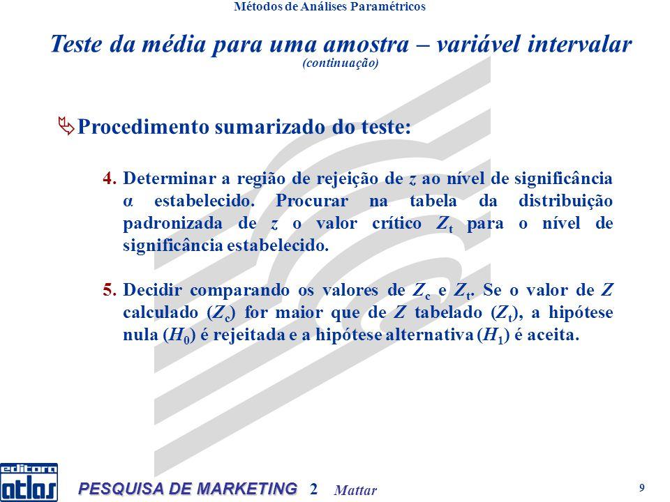 Mattar PESQUISA DE MARKETING 2 60 Métodos de Análises Paramétricos Exemplo de análise de conglomerados Consumidor Pontuação obtida na variável Renda (X 1 )Ocupação (X 2 ) A25,00 B–20,00–22,50 C30,0020,00 D25,0017,50 E2,5010,00 F–15,00–17,50 G2,50– 5,00 H0,50 I–25,00–20,00