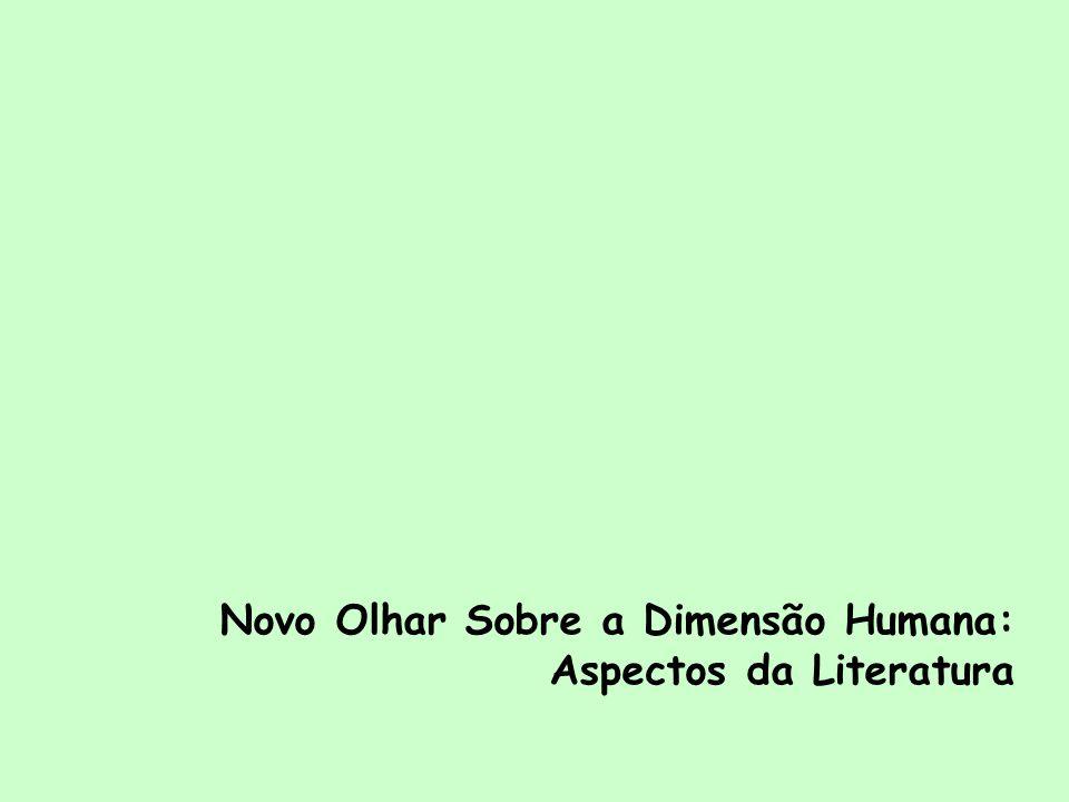 Novo Olhar Sobre a Dimensão Humana: Aspectos da Literatura