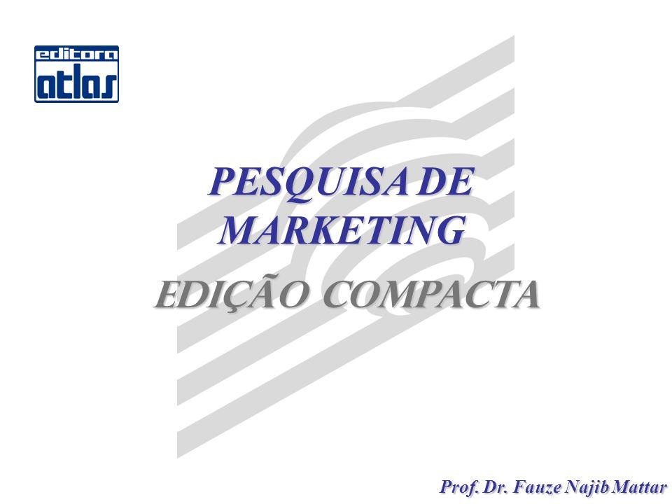 PESQUISA DE MARKETING Edição Compacta Prof. Dr. Fauze Najib Mattar