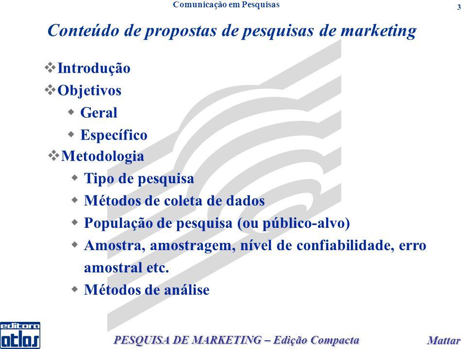 PESQUISA DE MARKETING – Edição Compacta Mattar Mattar 24 Planejar detalhadamente a apresentação.