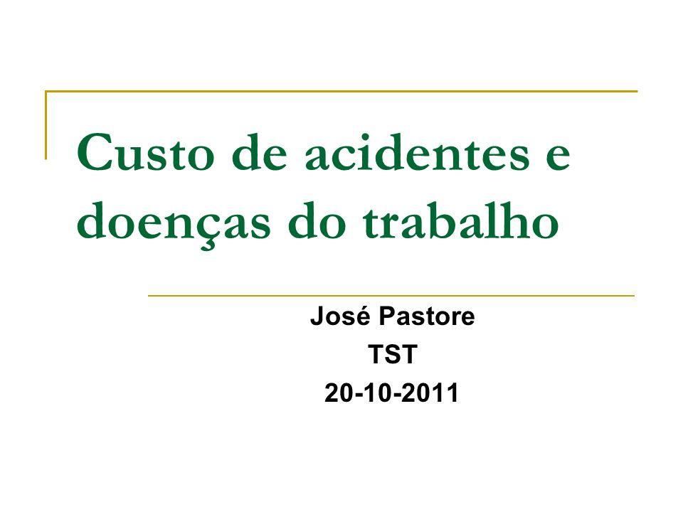 Custo de acidentes e doenças do trabalho José Pastore TST 20-10-2011