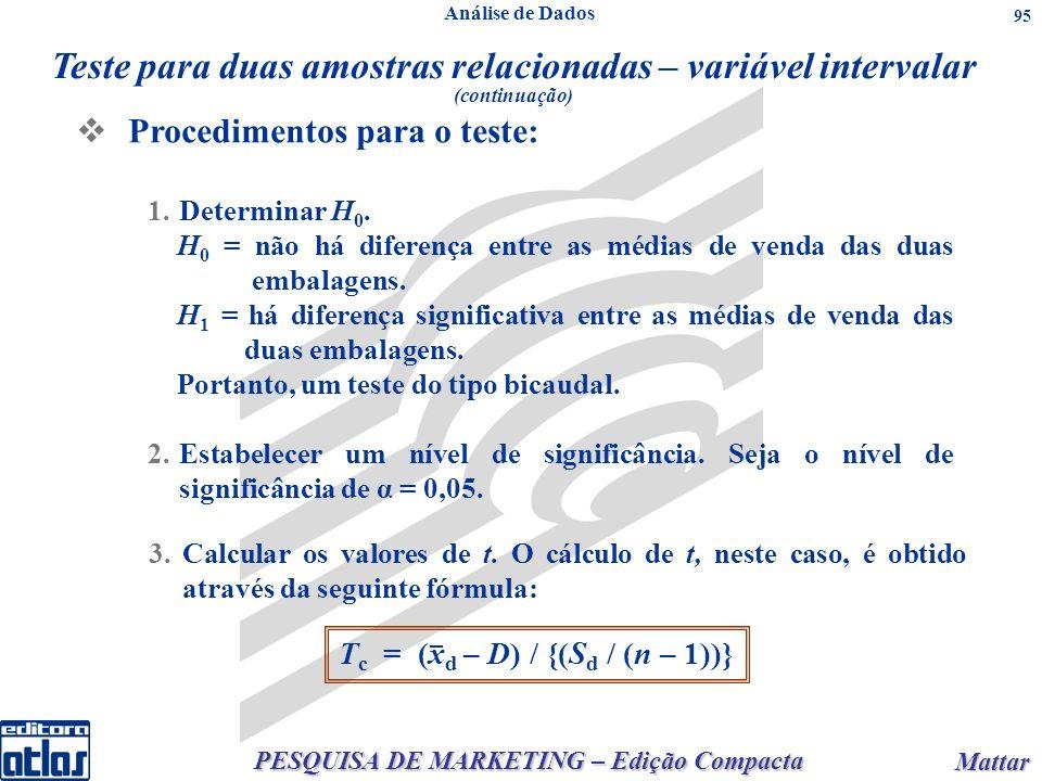 PESQUISA DE MARKETING – Edição Compacta Mattar Mattar 95 3.Calcular os valores de t.