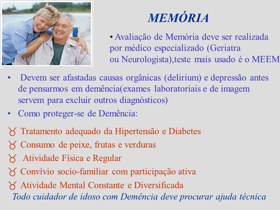 MEMÓRIA Devem ser afastadas causas orgânicas (delirium) e depressão antes de pensarmos em demência(exames laboratoriais e de imagem servem para exclui