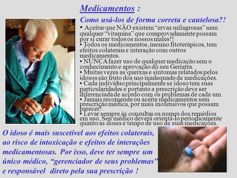Medicamentos : Como usá-los de forma correta e cautelosa?! Aceitar que NÃO existem ervas milagrosas nem qualquer vitamina que comprovadamente possam p