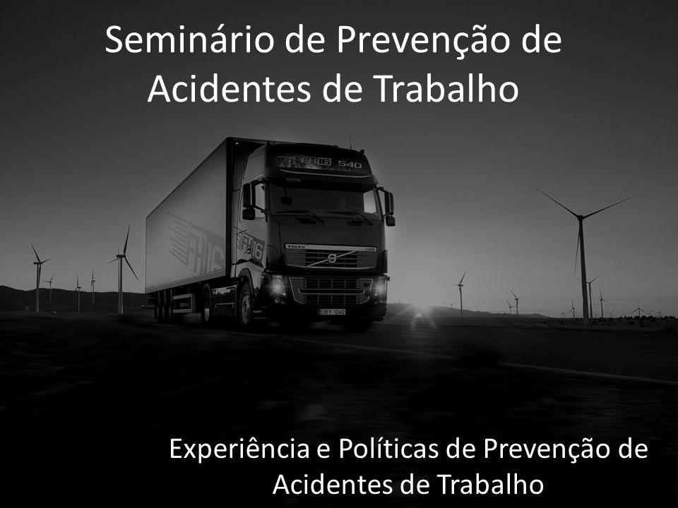 Seminário de Prevenção de Acidentes de Trabalho Experiência e Políticas de Prevenção de Acidentes de Trabalho