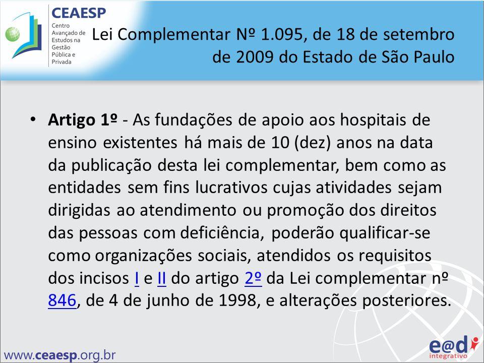Lei Complementar Nº 1.095, de 18 de setembro de 2009 do Estado de São Paulo Artigo 1º - As fundações de apoio aos hospitais de ensino existentes há ma