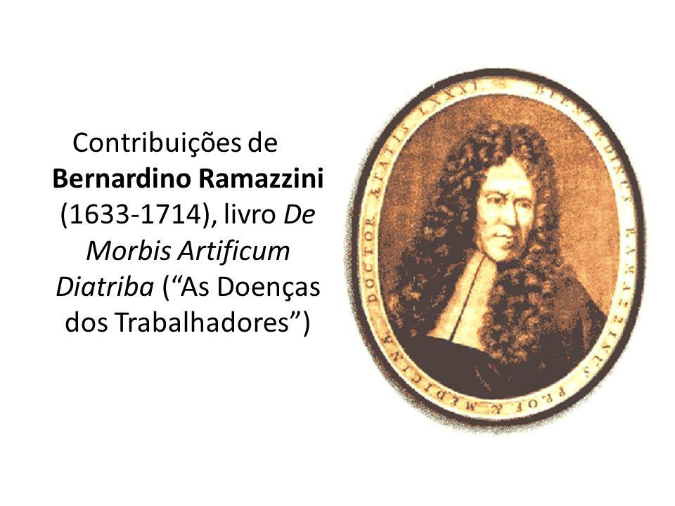 Contribuições de Bernardino Ramazzini (1633-1714), livro De Morbis Artificum Diatriba (As Doenças dos Trabalhadores)
