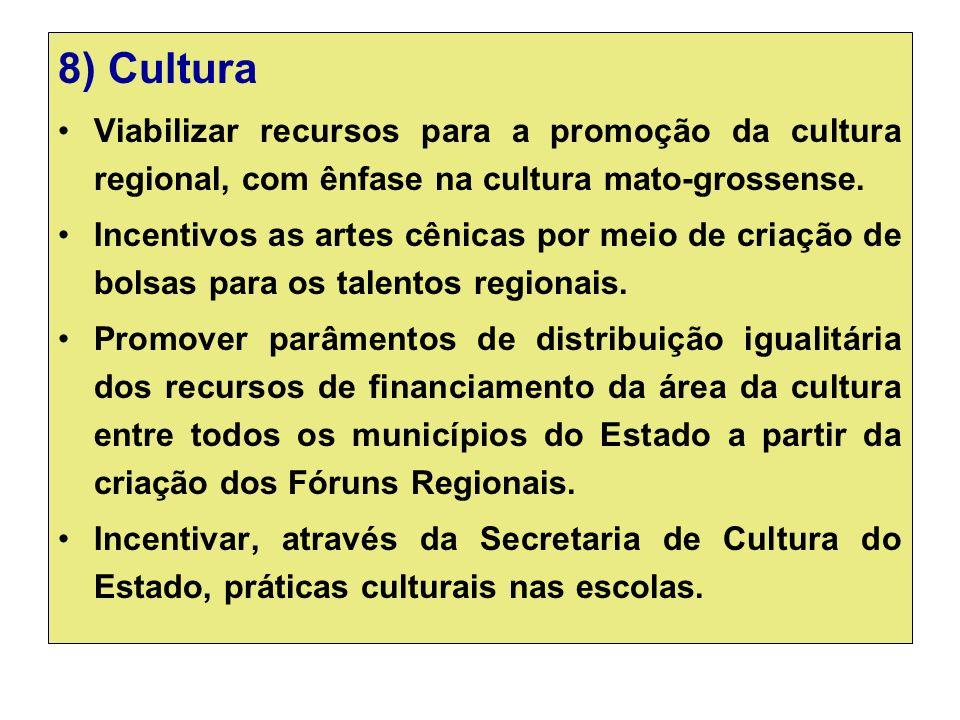 8) Cultura Viabilizar recursos para a promoção da cultura regional, com ênfase na cultura mato-grossense.