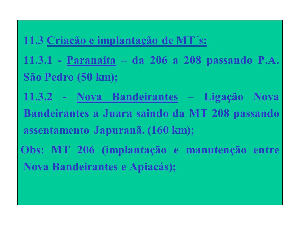 11.3 Criação e implantação de MT´s: 11.3.1 - Paranaíta – da 206 a 208 passando P.A.
