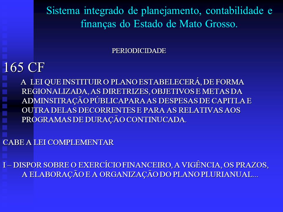 Sistema integrado de planejamento, contabilidade e finanças do Estado de Mato Grosso.
