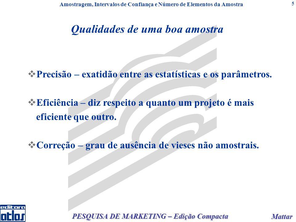 Mattar Mattar PESQUISA DE MARKETING – Edição Compacta 5 Precisão – exatidão entre as estatísticas e os parâmetros.