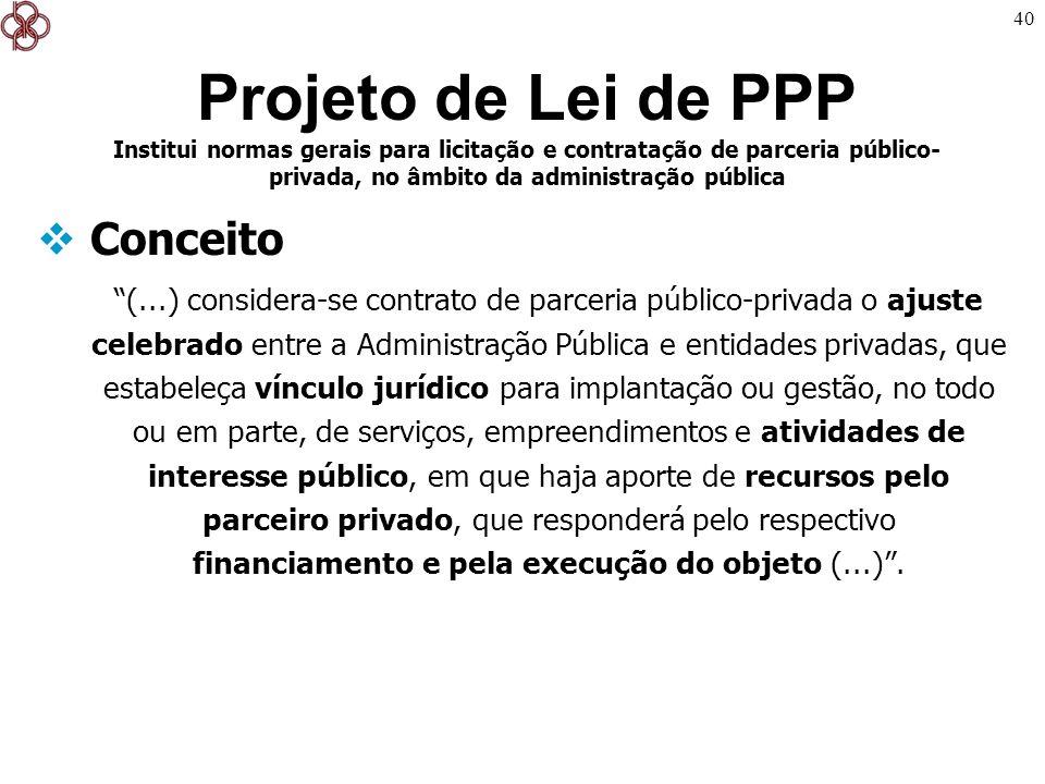 40 Conceito (...) considera-se contrato de parceria público-privada o ajuste celebrado entre a Administração Pública e entidades privadas, que estabel