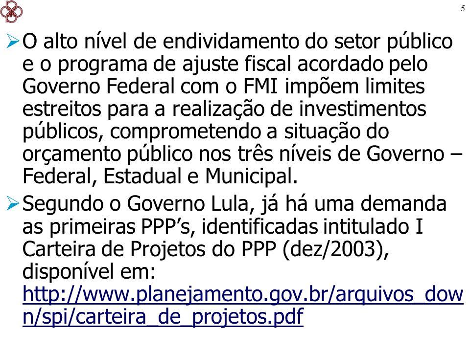 5 O alto nível de endividamento do setor público e o programa de ajuste fiscal acordado pelo Governo Federal com o FMI impõem limites estreitos para a