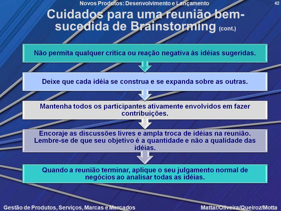 Novos Produtos: Desenvolvimento e Lançamento Gestão de Produtos, Serviços, Marcas e Mercados Mattar/Oliveira/Queiroz/Motta 42 Cuidados para uma reuniã