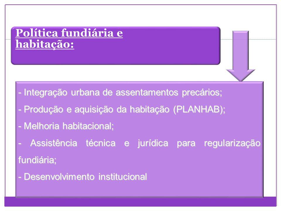 Saneamento básico: -Universalização; - Participação e controle social; - Cooperação federativa; - Integração das políticas públicas de saúde, recursos hídricos e meio ambiente, e de desenvolvimento urbano, rural e regional; - Gestão e sustentabilidade social, ambiental e econômica.