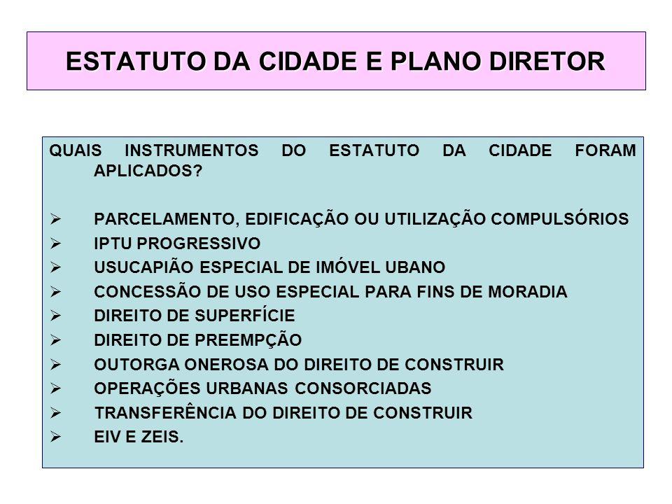 QUAIS INSTRUMENTOS DO ESTATUTO DA CIDADE FORAM APLICADOS.
