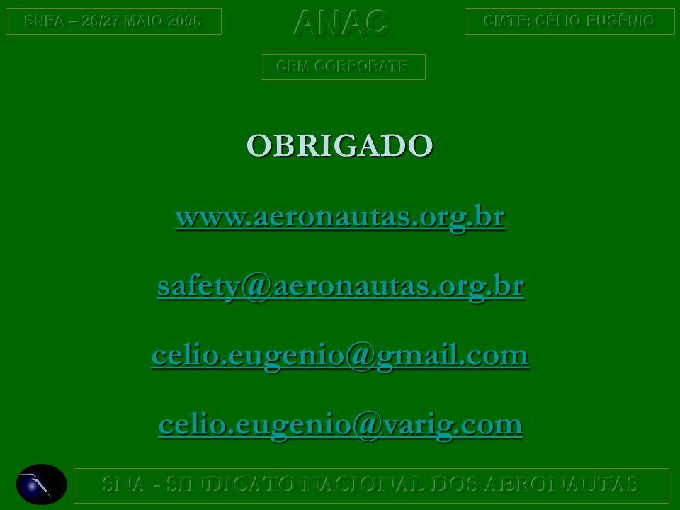 OBRIGADO www.aeronautas.org.br safety@aeronautas.org.br celio.eugenio@gmail.com celio.eugenio@varig.com