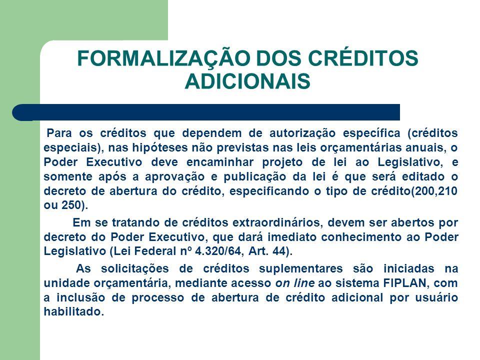 FORMALIZAÇÃO DOS CRÉDITOS ADICIONAIS Para os créditos que dependem de autorização específica (créditos especiais), nas hipóteses não previstas nas lei