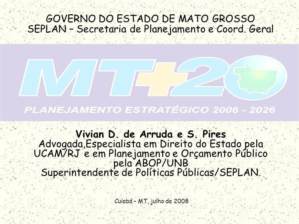 Vivian D. de Arruda e S. Pires Advogada,Especialista em Direito do Estado pela UCAM/RJ e em Planejamento e Orçamento Público pela ABOP/UNB Superintend