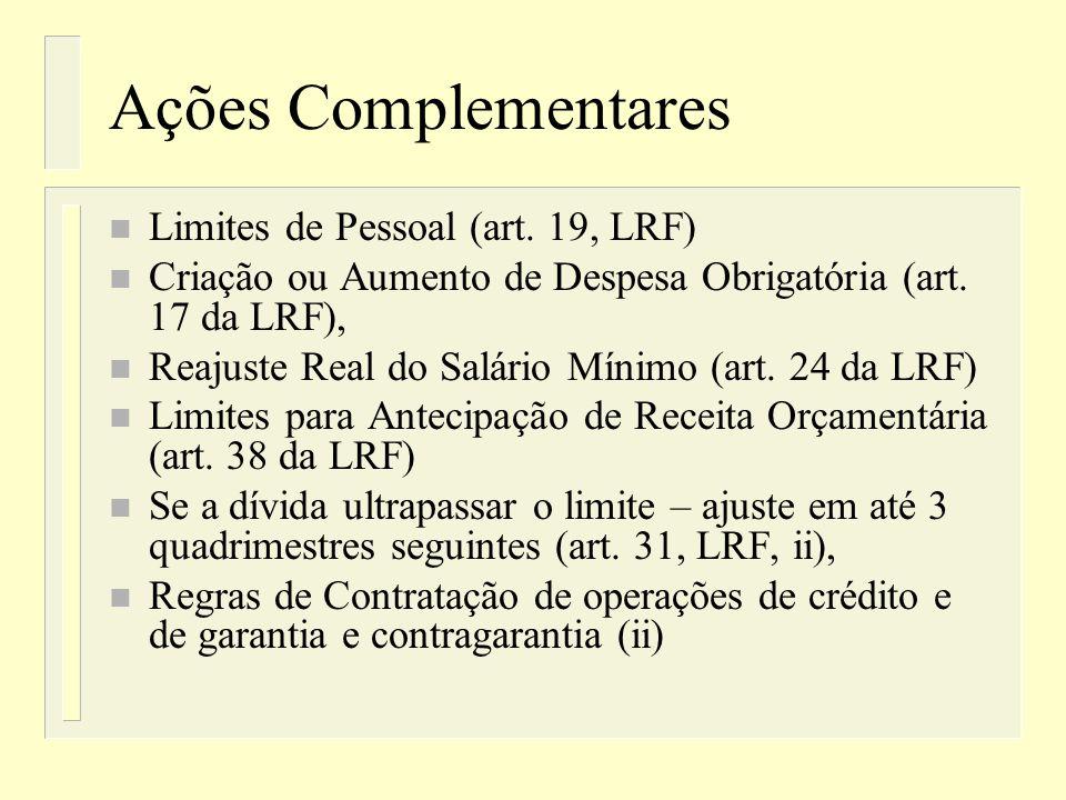 Execução do Orçamento Art. 9º, LRF n Art. 9 o Se verificado, ao final de um bimestre, que a realização da receita poderá não comportar o cumprimento d