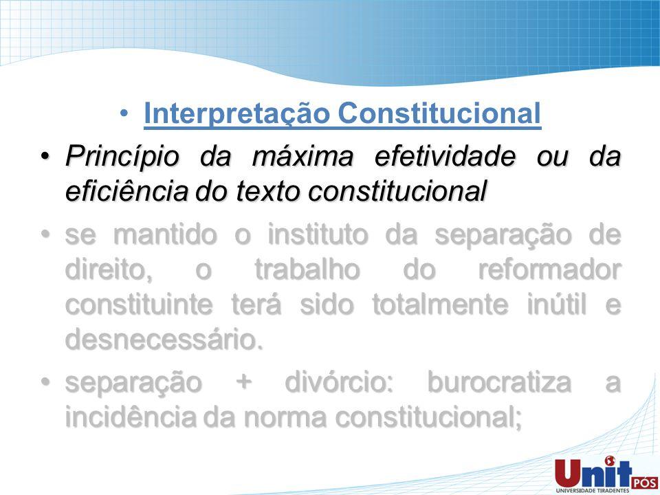 Interpretação Constitucional Princípio da máxima efetividade ou da eficiência do texto constitucionalPrincípio da máxima efetividade ou da eficiência