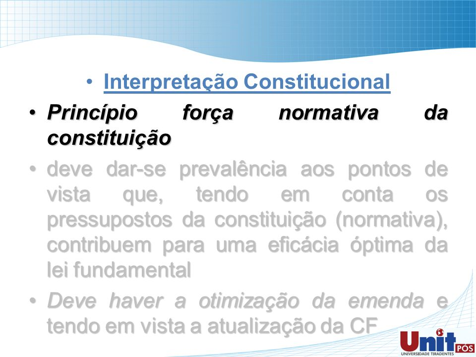 Interpretação Constitucional Princípio força normativa da constituiçãoPrincípio força normativa da constituição deve dar-se prevalência aos pontos de