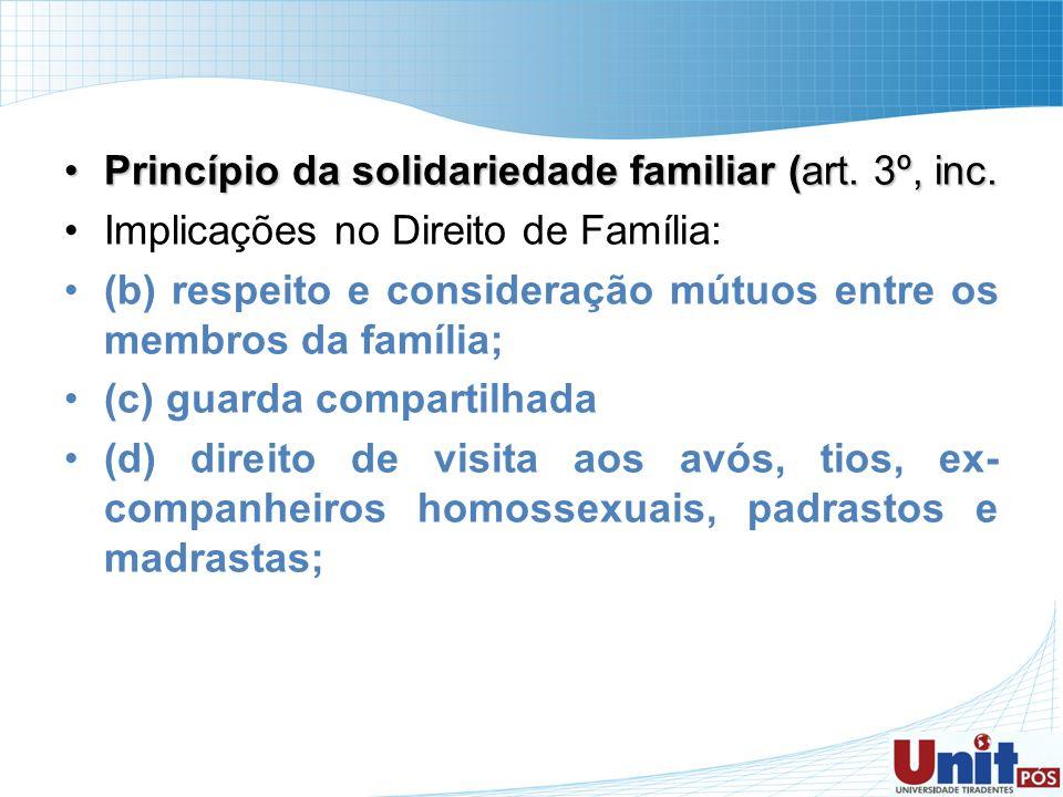 Princípio da solidariedade familiar (art. 3º, inc.Princípio da solidariedade familiar (art. 3º, inc. Implicações no Direito de Família: (b) respeito e