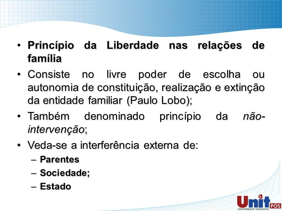 Princípio da Liberdade nas relações de famíliaPrincípio da Liberdade nas relações de família Consiste no livre poder de escolha ou autonomia de consti
