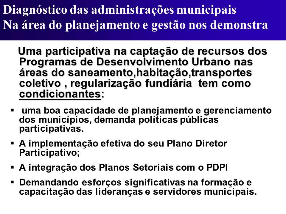 Uma participativa na captação de recursos dos Programas de Desenvolvimento Urbano nas áreas do saneamento,habitação,transportes coletivo, regularizaçã