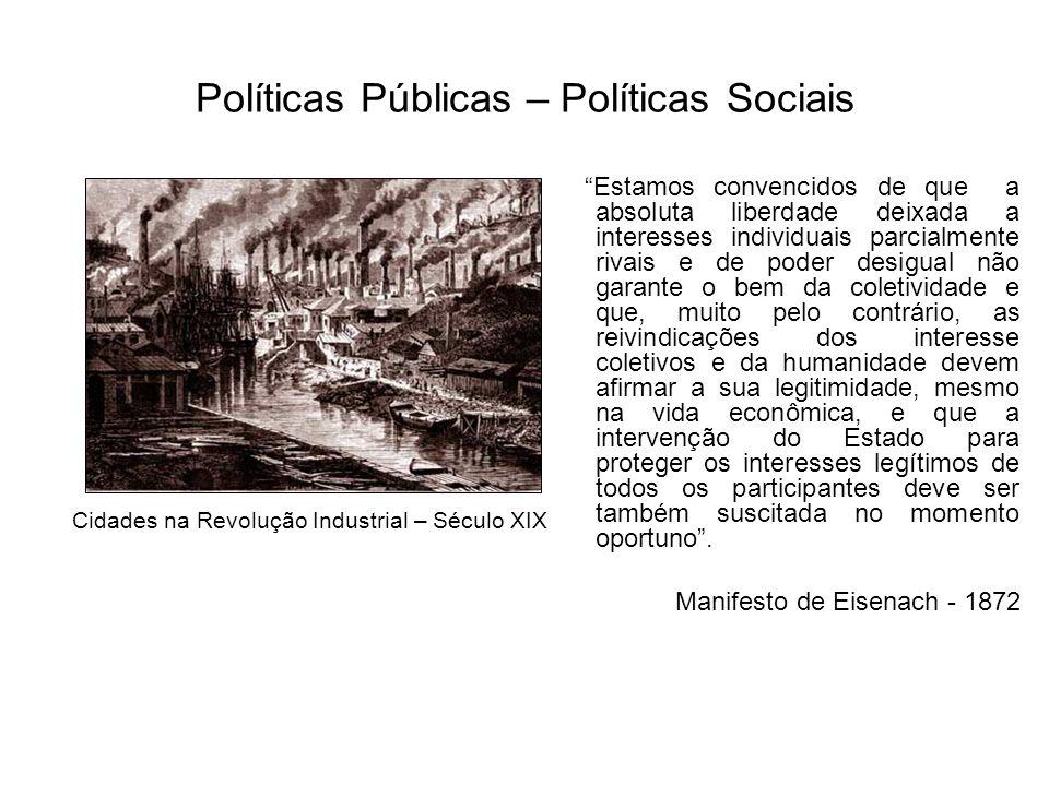 Políticas Públicas – Políticas Sociais Estamos convencidos de que a absoluta liberdade deixada a interesses individuais parcialmente rivais e de poder