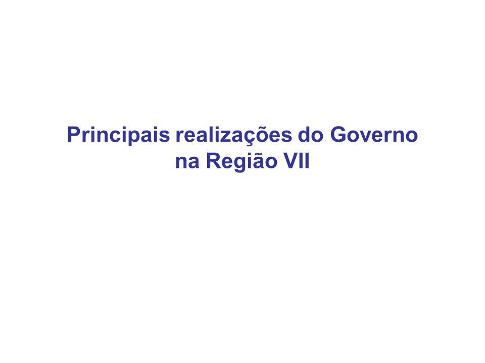 Principais realizações do Governo na Região VII