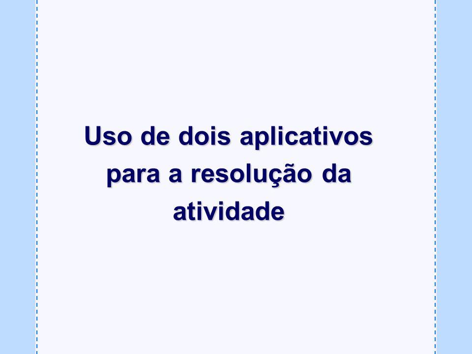 Uso de dois aplicativos para a resolução da atividade