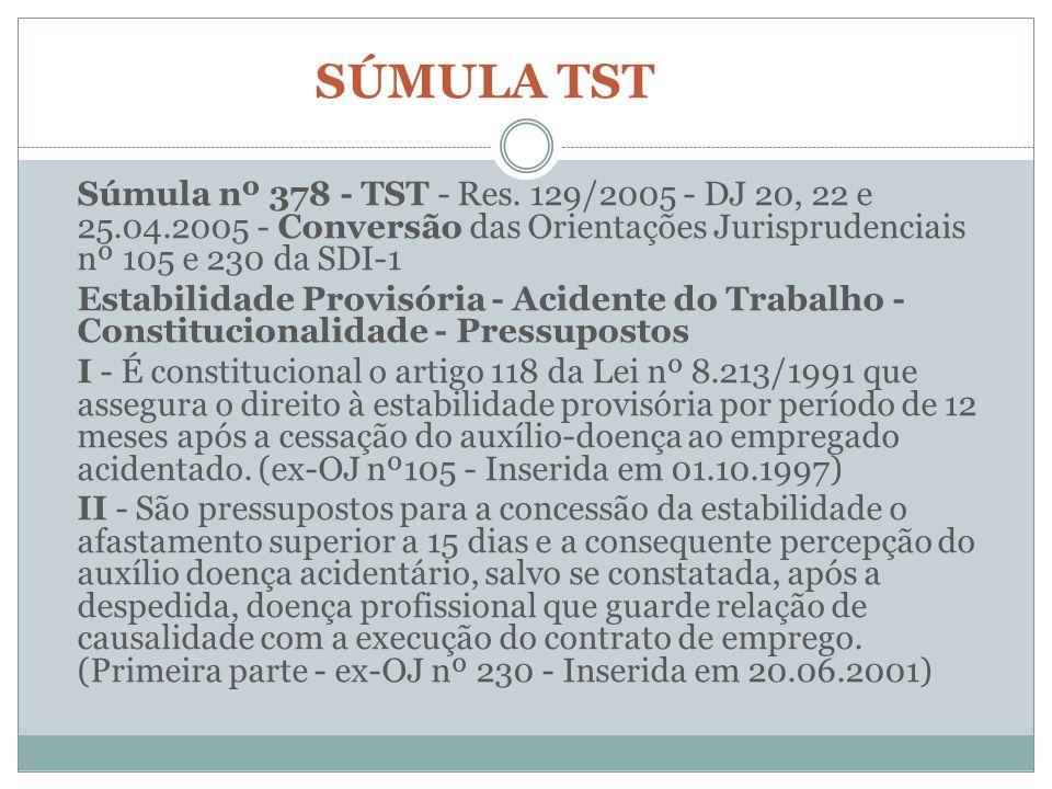 SÚMULA TST Súmula nº 378 - TST - Res. 129/2005 - DJ 20, 22 e 25.04.2005 - Conversão das Orientações Jurisprudenciais nº 105 e 230 da SDI-1 Estabilidad