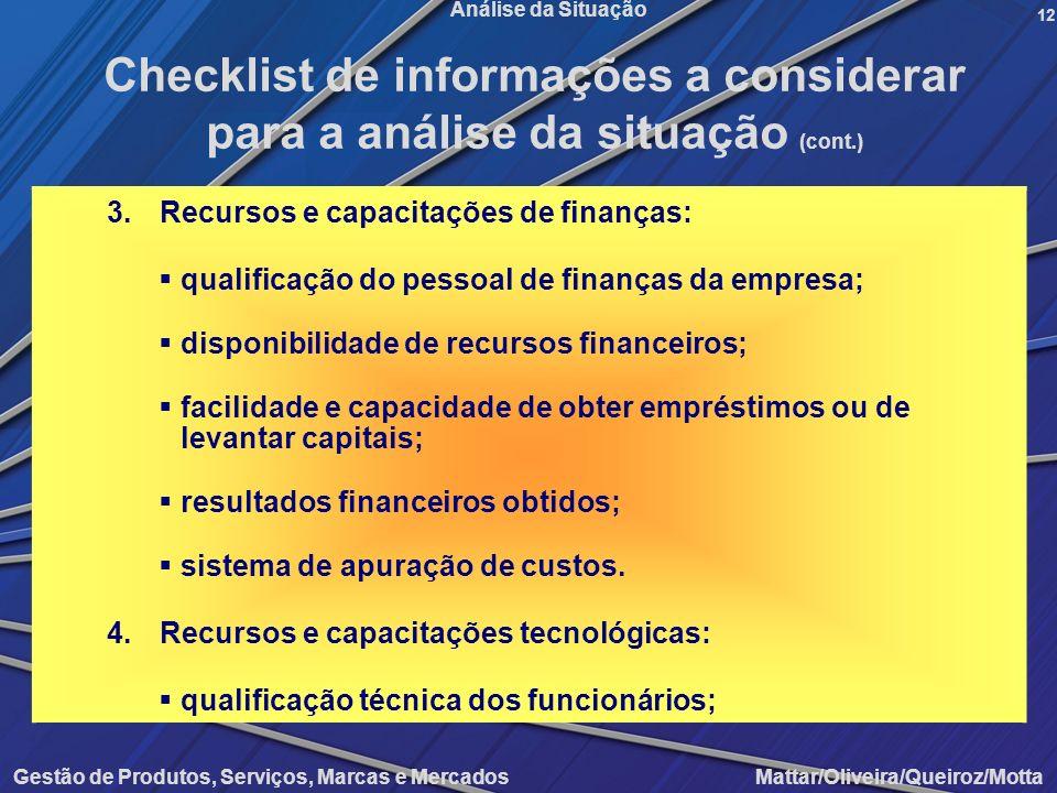 Gestão de Produtos, Serviços, Marcas e Mercados Mattar/Oliveira/Queiroz/Motta Análise da Situação 3.Recursos e capacitações de finanças: qualificação