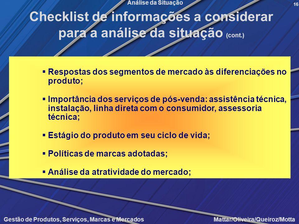 Gestão de Produtos, Serviços, Marcas e Mercados Mattar/Oliveira/Queiroz/Motta Análise da Situação Respostas dos segmentos de mercado às diferenciações
