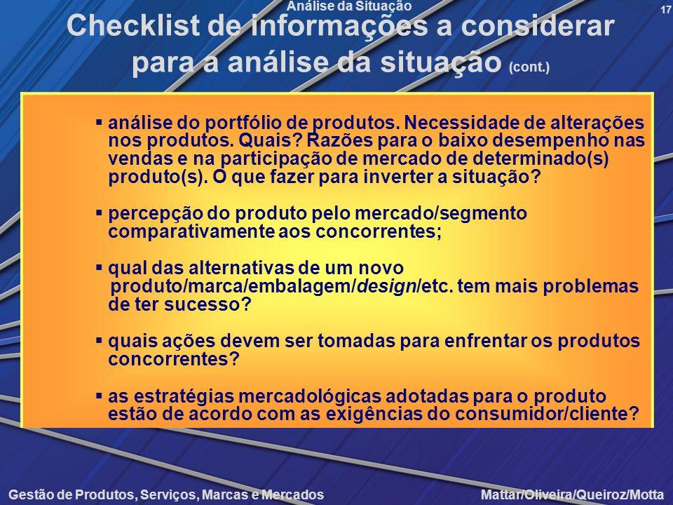 Gestão de Produtos, Serviços, Marcas e Mercados Mattar/Oliveira/Queiroz/Motta Análise da Situação análise do portfólio de produtos. Necessidade de alt