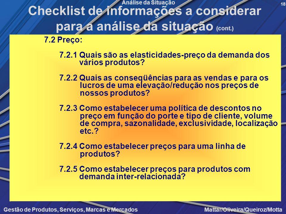 Gestão de Produtos, Serviços, Marcas e Mercados Mattar/Oliveira/Queiroz/Motta Análise da Situação 7.2 Preço: 7.2.1 Quais são as elasticidades-preço da