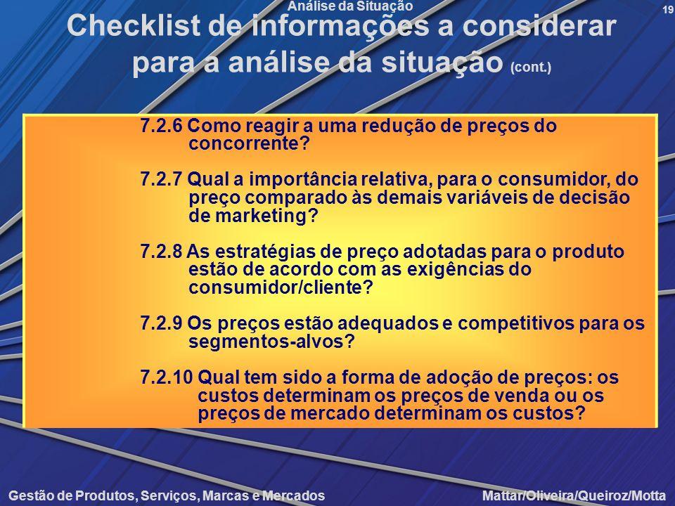 Gestão de Produtos, Serviços, Marcas e Mercados Mattar/Oliveira/Queiroz/Motta Análise da Situação 7.2.6 Como reagir a uma redução de preços do concorr
