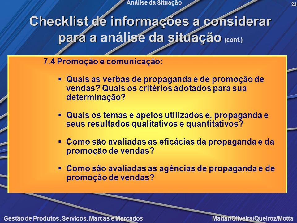 Gestão de Produtos, Serviços, Marcas e Mercados Mattar/Oliveira/Queiroz/Motta Análise da Situação 7.4 Promoção e comunicação: Quais as verbas de propa