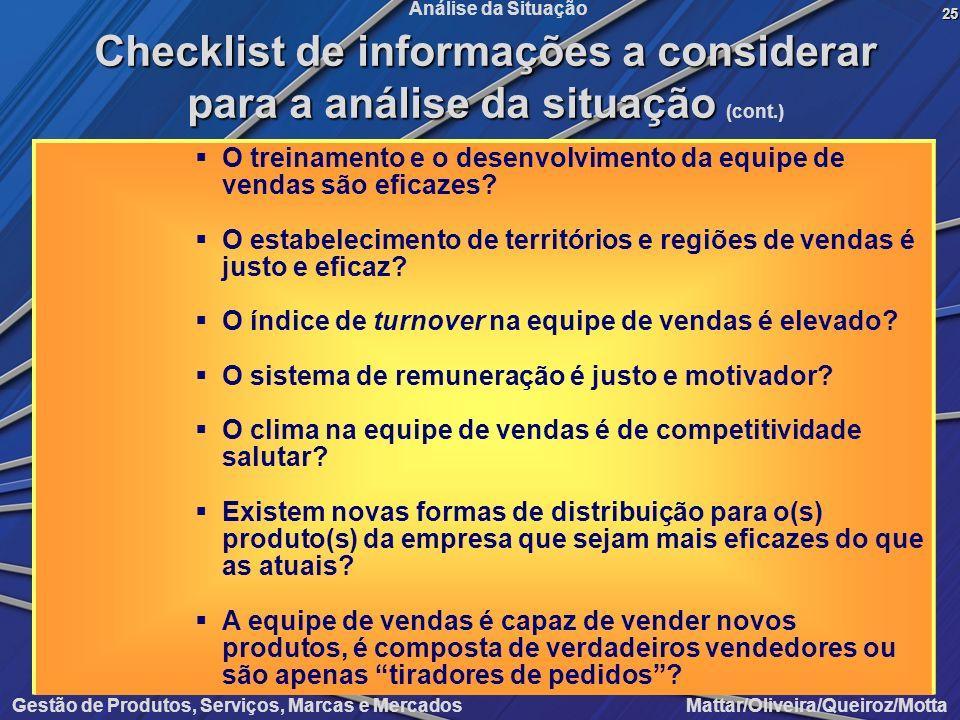 Gestão de Produtos, Serviços, Marcas e Mercados Mattar/Oliveira/Queiroz/Motta Análise da Situação O treinamento e o desenvolvimento da equipe de venda