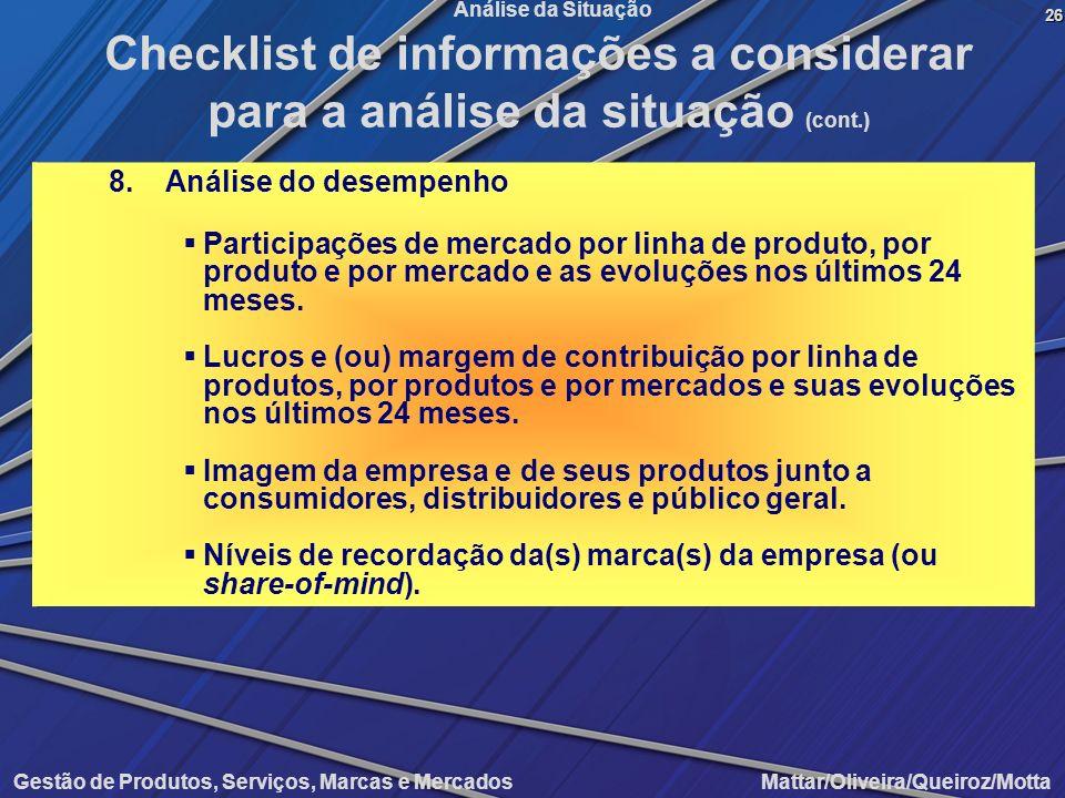 Gestão de Produtos, Serviços, Marcas e Mercados Mattar/Oliveira/Queiroz/Motta Análise da Situação 8. Análise do desempenho Participações de mercado po