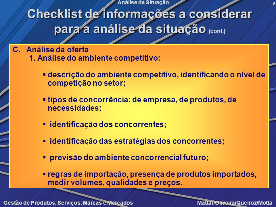Gestão de Produtos, Serviços, Marcas e Mercados Mattar/Oliveira/Queiroz/Motta Análise da Situação C.Análise da oferta 1.Análise do ambiente competitiv