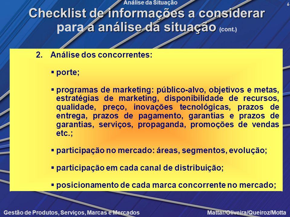 Gestão de Produtos, Serviços, Marcas e Mercados Mattar/Oliveira/Queiroz/Motta Análise da Situação 2.Análise dos concorrentes: porte; programas de mark