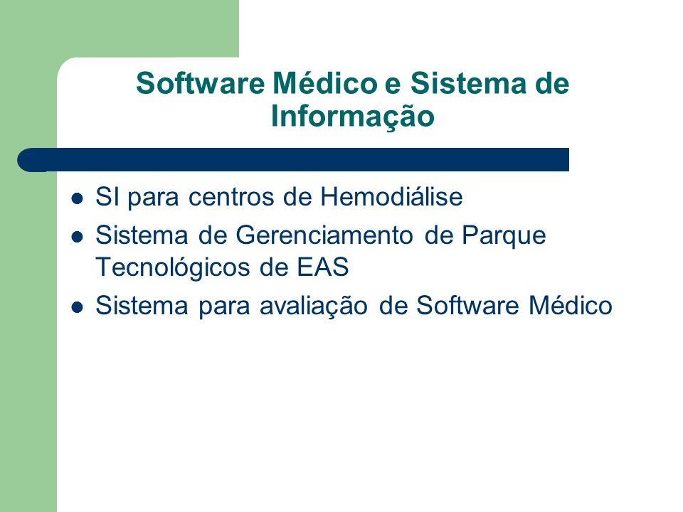 Software Médico e Sistema de Informação SI para centros de Hemodiálise Sistema de Gerenciamento de Parque Tecnológicos de EAS Sistema para avaliação d