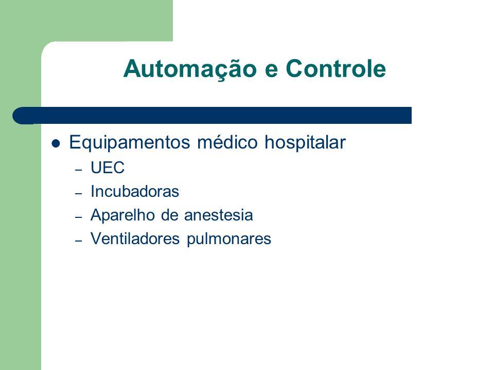 Automação e Controle Equipamentos médico hospitalar – UEC – Incubadoras – Aparelho de anestesia – Ventiladores pulmonares